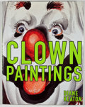 Books:Signed Editions, Diane Keaton. INSCRIBED. Clown Paintings. New York: Lookout Book/Powerhouse Books, [2002]. First edition. Insc...