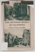 Books:First Editions, Charles Francis Saunders. The Southern Sierras ofCalifornia. Boston: Houghton Mifflin, 1923. First edition.Octavo....