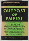Books:First Editions, Herbert Eugene Bolton. Outpost of Empire: The Story of theFounding of San Francisco. New York: Knopf, 1931. First e...