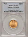 Commemorative Gold: , 1926 $2 1/2 Sesquicentennial MS64 PCGS. PCGS Population(4096/1831). NGC Census: (2598/1114). Mintage: 46,019. NumismediaW...