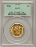 Classic Half Eagles, 1838 $5 AU55 PCGS. Large Arrows, Small 5, Breen-6514, McCloskey1-A, R.2....