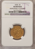 Classic Half Eagles: , 1838 $5 --Improperly Cleaned--NGC Details. AU. NGC Census:(43/395). PCGS Population (47/159). Mintage: 286,588. Numismedia...