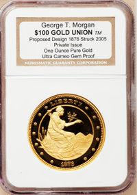 2005 One-Ounce Pure Gold Private Issue Strike, 1876 $100 Gold Union, George T. Morgan, Gem Proof Ultra-Cameo NGC
