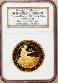 2006 One-Ounce Pure Gold Private Issue Strike, 1876 $100 Gold Union, George T. Morgan, Gem Proof Ultra-Cameo NGC