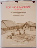 Books:First Editions, Lyle M. Stone. Fort Michilimackinac 1715-1781. East Lansing:Michigan State University, 1974. First edition. Quarto....