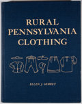 Books:First Editions, Ellen J. Gehret. LIMITED. Rural Pennsylvania Clothing: Being aStudy of the Wearing Apparel of the German and English In...