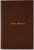 Books:First Editions, James P. Averill. Fort Meigs. A Condensed History of theMost Important Military Point in the Northwest....