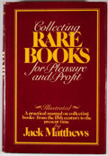 Books:First Editions, Jack Matthews. Collecting Rare Books. New York: G. P.Putnam's Sons, [1977]. First edition. Octavo. Publisher's bind...