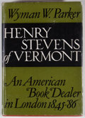 Books:First Editions, Wyman W. Parker. INSCRIBED. Henry Stevens of Vermont: AmericanBook Dealer in London, 1845-1886. Amsterdam: N. Israe...