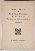 Books:First Editions, Clarence S. Brigham. LIMITED. Fifty Years of CollectingAmericana for the Library of The American Antiquarian Society19...