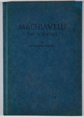 Books:First Editions, Leonardo Olschki. Machiavelli: The Scientist. Berkeley:Gillick Press, 1945. First edition. Octavo. Publisher's bind...