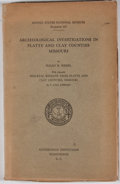 Books:First Editions, Waldo R. Wedel. Archeological Investigations in Platte and ClayCounties Missouri. Washington: U.S. Government Print...