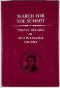 Books:First Editions, George L. Landolt. Search for the Summit: Austin College ThroughXII Decades 1849-1970. [Austin]: [Austin College Al...