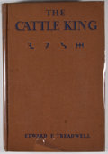 Books:First Editions, Edward F. Treadwell. The Cattle King. New York: Macmillan,1931. First edition. Octavo. Publisher's binding. Very go...