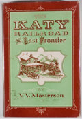 Books:Signed Editions, V. V. Masterson. INSCRIBED. The Katy Railroad and the Last Frontier. Norman: University of Oklahoma Press, [1952...