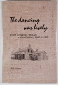 Books:First Editions, Bill Green. The Dancing Was Lively. Fort Concho, Texas: A SocialHistory, 1867 to 1882. First edition, limited to ...