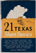 Books:First Editions, William Perry [editor]. 21 Texas Short Stories. Austin:University of Texas Press, 1954. First edition. Octavo. Publ...