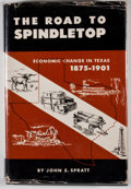 Books:Signed Editions, John S. Spratt. INSCRIBED. The Road to Spindletop. Dallas: Southern Methodist University Press, [1955]. First ed...