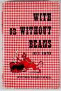 Books:First Editions, Joe E. Cooper. With or Without Beans. Dallas: William S.Henson, 1952. First edition, first printing. Octavo. Publis...