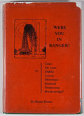 Books:Signed Editions, Boyce House. SIGNED. Were You in Ranger? Dallas: Tardy Publishing, [1935]. First edition. Signed by House. O...