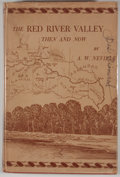 Books:Signed Editions, A. W. Neville. INSCRIBED. The Red River Valley Then and Now. Paris, TX: [North Texas Publishing Company], 1948....