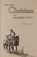 Books:Signed Editions, J. Evetts Haley. SIGNED. Then Came Christmas for Mildred Taitt. [Amarillo: Shamrock Oil and Gas Corporation, 1962]....