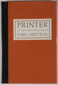 Books:Signed Editions, Al Lowman [editor]. SIGNED. Printer at the Pass: The Work of Carl Hertzog. San Antonio: Institute of Texan Cultures,...