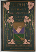 Books:First Editions, George Wharton James. Utah: The Land of Blossoming Valleys.Boston: Page, 1922. First edition. Octavo. Publisher...