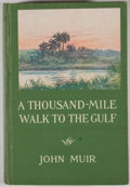 Books:First Editions, John Muir. A Thousand-Mile Walk to the Gulf. Boston:Houghton Mifflin, 1916. First edition. Octavo. Publisher's bind...