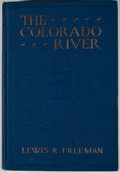 Books:First Editions, Lewis R. Freeman. The Colorado River: Yesterday, To-day andTo-morrow. New York: Dodd, Mead, 1923. First edition. Octavo...