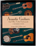 Books:Signed Editions, George Gruhn and Walter Carter. INSCRIBED BY GRUHN. Acoustic Guitars and Other Fretted Instruments. San Francisco: G...