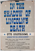 Books:First Editions, Otto Eisenschiml. In the Shadow of Lincoln's Death. NewYork: Wilfred Funk, 1940. First edition. Octavo. Publisher's...