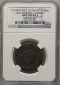 (1694) TOKEN London Elephant Token, Thick Planchet -- Damaged -- NGC Details. Fine. God Preserve London. NGC Census: (1/...