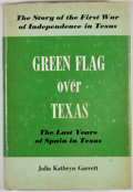 Books:First Editions, Julia Kathryn Garrett. Green Flag Over Texas. Austin:Pemberton Press, [1969]. First edition. Octavo. Publisher's bi...