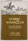 Books:First Editions, Floyd C. Bard. Horse Wrangler: Sixty Years in the Saddle inWyoming and Montana. Norman: University of Oklahoma Pres...