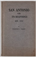Books:First Editions, Frederick C. Chabot. San Antonio and Its Beginnings1691-1731. San Antonio: Naylor Printing, 1931. First edition...