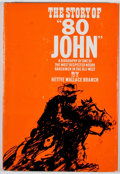 "Books:First Editions, Hettye Wallace Branch. The Story of ""80 John"": A Biography ofOne of the Most Respected Negro Ranchmen in the Old West...."