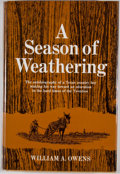 Books:First Editions, William A. Owens. A Season of Weathering. New York: CharlesScribner's Sons, [1973]. First edition. Octavo. Publ...