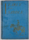 Books:First Editions, James K. Greer. Early in the Saddle. Dallas: Dealey andLowe, 1936. First edition. Octavo. Publisher's binding. Clot...