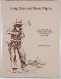 Books:First Editions, Neal Barrett, Jr. Long Days and Short Nights: A Century of TexasRanching on the YO 1880-1980. [Mountain Home: Y-O P...