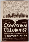 Books:First Editions, Boyce House. Cowtown Columnist. San Antonio: Naylor, [1946].First edition. Octavo. Publisher's binding and dust...