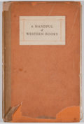 Books:First Editions, J. Christian Bay. LIMITED. A Handful of Western Books.Chicago: Friends of Walter M. Hill, 1935. First edition, ...