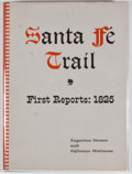 Books:First Editions, Augustus Storrs and Alphonso Wetmore. Santa Fe Trail, FirstReports: 1825. Houston: Stagecoach Press, 1960. Firs...