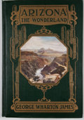 Books:First Editions, George Wharton James. Arizona: The Wonderful. Boston: Page,1917. First edition. Octavo. Publisher's binding. Color ...