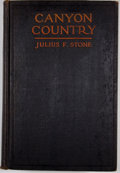 Books:First Editions, Julius F. Stone. Canyon Country: The Romance of a Drop of Waterand a Grain of Sand. New York: G. P. Putnam's Sons, ...
