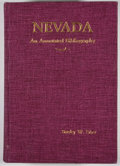 Books:First Editions, Stanley W. Paher. Nevada: An Annotated Bibliography. LasVegas: Nevada Publications, [1980]. First edition. Quarto. ...