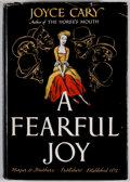 Books:First Editions, Joyce Cary. A Fearful Joy. New York: Harper & Brothers,[1949]. First edition. Octavo. Publisher's binding and dust ...