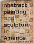 Books:First Editions, Andrew Carnduff Ritchie. Abstract Painting and Sculpture inAmerica. New York: Museum of Modern Art, [1951]. Fir...