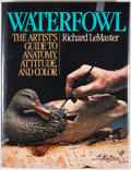 Books:First Editions, Richard LeMaster. Waterfowl: The Artist's Guide to Anatomy,Attitude, and Color. Chicago: Contemporary Books, [1983]...