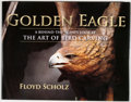 Books:First Editions, Floyd Scholz. The Golden Eagle. [Mechanicsburg]: Stackpole,[2007]. First edition. Quarto. Publisher's binding. Near...